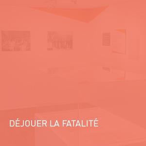 Exposition - Déjouer la fatalité | Coquelicot design