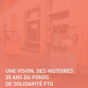 Exposition - Fonds de Solidarité FTQ | Coquelicot design